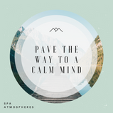 Pave The Way To A Calm Mind