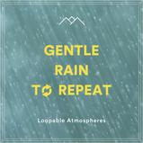 Gentle Rain To Repeat