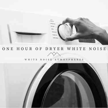 One Hour of Dryer White Noise
