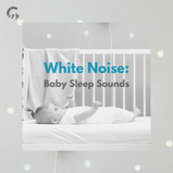 White Noise: Baby Sleep Sounds