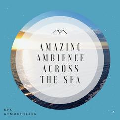 Amazing Ambience Across The Sea