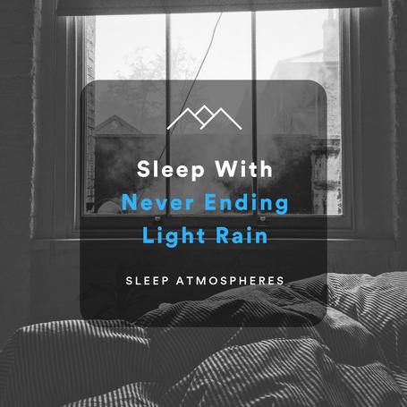 Sleep With Never Ending Light Rain