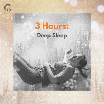 3 Hours: Deep Sleep