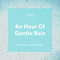 An Hour Of Gentle Rain