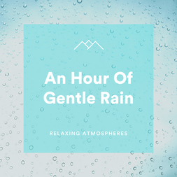 An Hour Of Gentle Rain