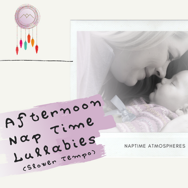 Afternoon Nap Time Lullabies (Slower Tempo)