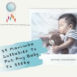 37 Marimba Lullabies To Put Any Baby To Sleep