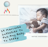 37 Marimba Lullabies To Put Any Baby To Sleep