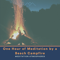 One Hour of Meditation by a Beach Campfire