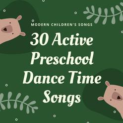 30 Active Preschool Dance Time Songs