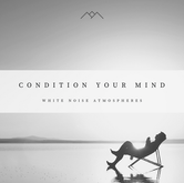 Condition Your Mind