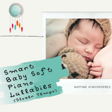 Smart Baby Soft Piano Lullabies (Slower Tempo)