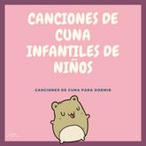 Canciones de cuna infantiles de niños