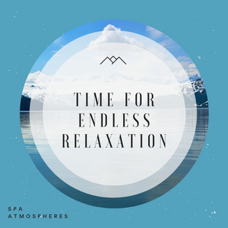 Time For Endless Relaxation