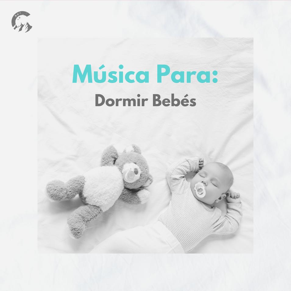 Música Para: Dormir Bebés