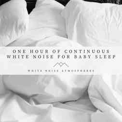 One Hour of Continuous White Noise For Baby Sleep
