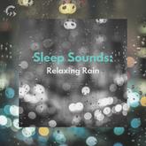 Sleep Sounds: Relaxing Rain