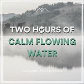 2 Hours Of Calm Flowing Water