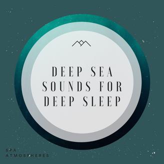 Deep Sea Sounds For Deep Sleep