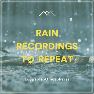 Rain Recordings To Repeat
