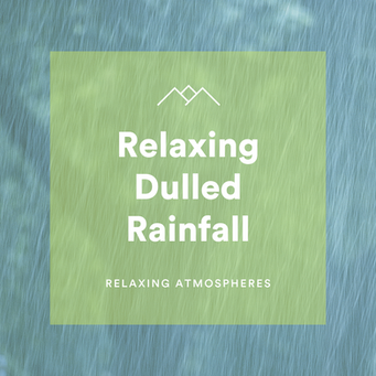 Relaxing Dulled Rainfall