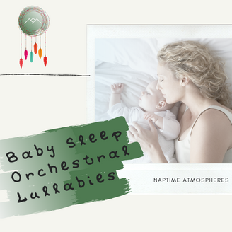Baby Sleep Orchestral Lullabies