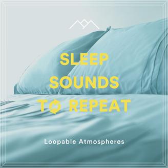Sleep Sounds To Repeat