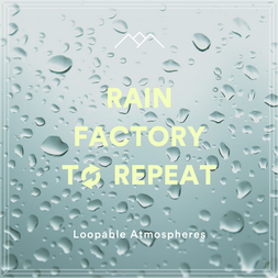 Rain Factory To Repeat
