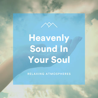 Heavenly Sound In Your Soul