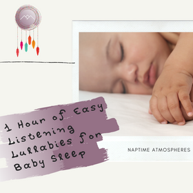 1 Hour of Easy Listening Lullabies for Baby Sleep