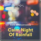 Calm Night Of Rainfall