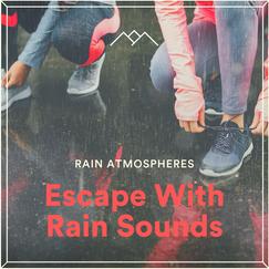Escape With Rain Sounds