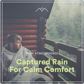 Captured Rain For Calm Comfort