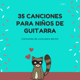 35 Canciones para niños de guitarra