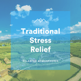Traditional Stress Relief
