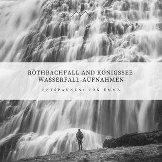 Röthbachfall and Königssee Wasserfall-Aufnahmen