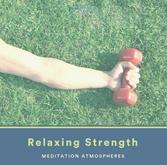 Relaxing Strength