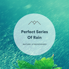 Perfect Series Of Rain