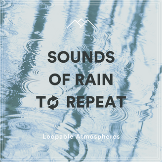 Sounds Of Rain To Repeat