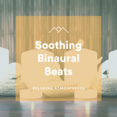 Soothing Binaural Beats
