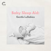 Baby Sleep Aid: Gentle Lullabies