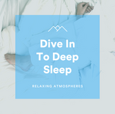 Dive In To Deep Sleep
