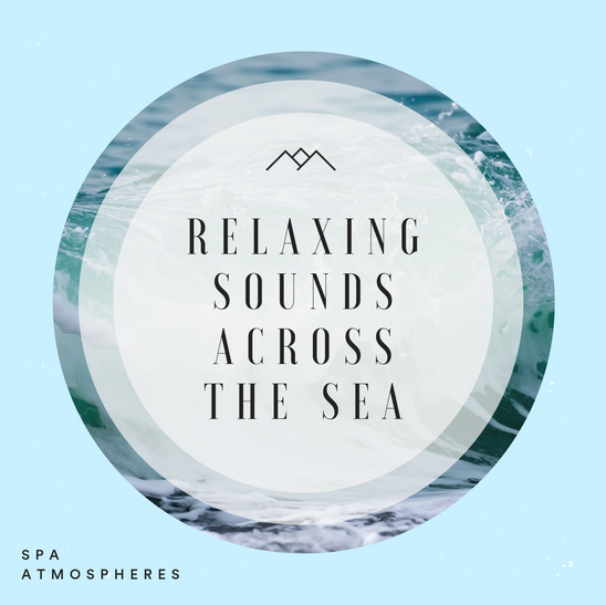 Relaxing Sounds Across The Sea