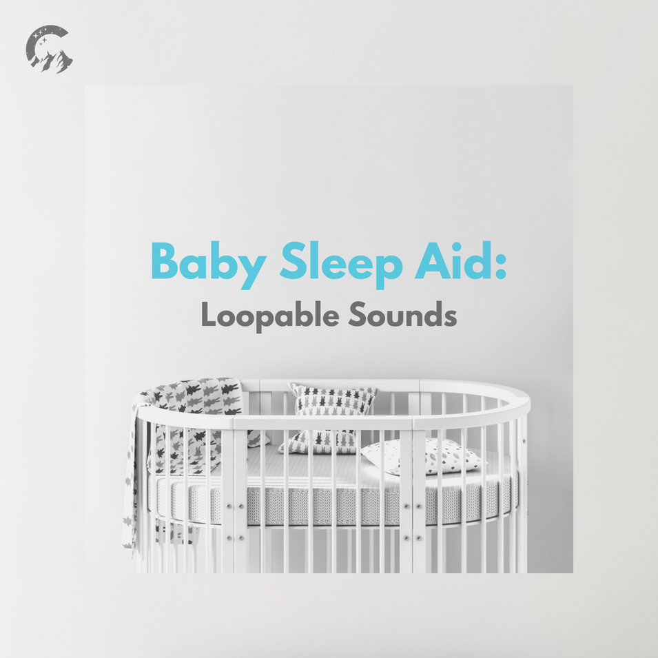 Baby Sleep Aid: Loopable Sounds