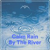 Calm Rain By The River