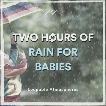 2 Hours Of Rain For Babies