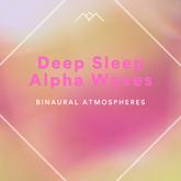 Deep Sleep Alpha Waves