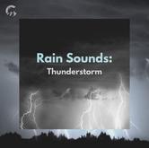 Rain Sounds: Thunderstorm