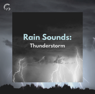 Rain Sounds: Thunderstorm