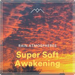 Super Soft Awakening